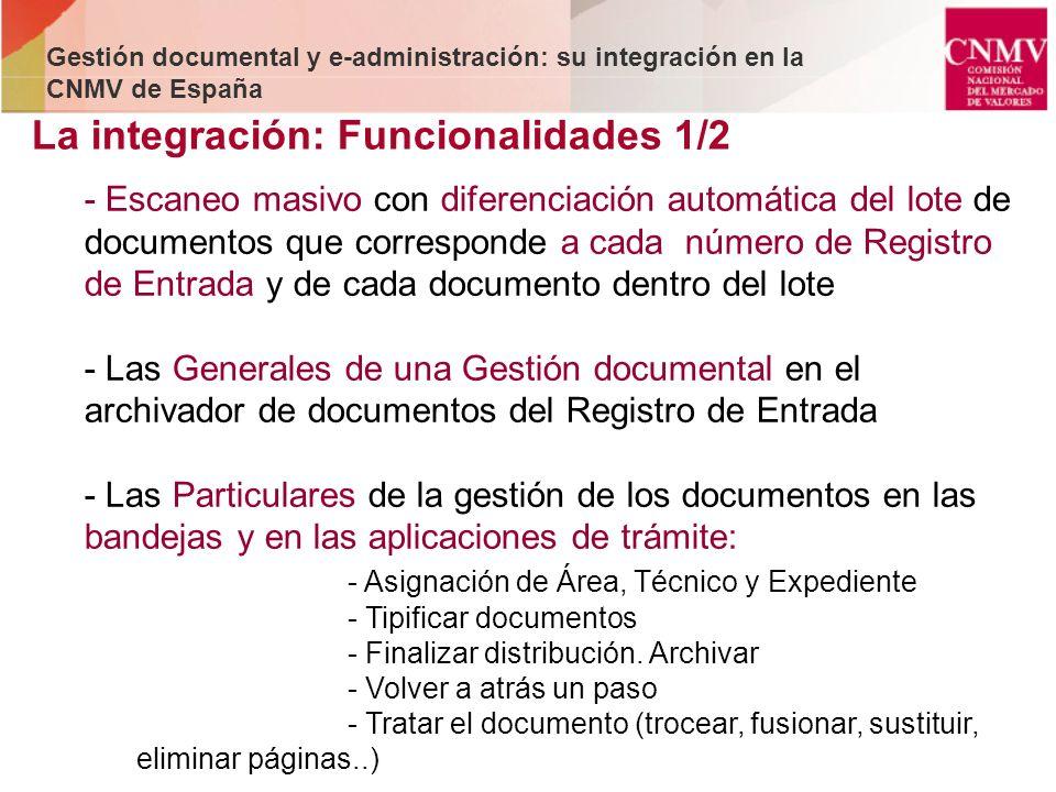 La integración: Funcionalidades 1/2 Gestión documental y e-administración: su integración en la CNMV de España - Escaneo masivo con diferenciación aut