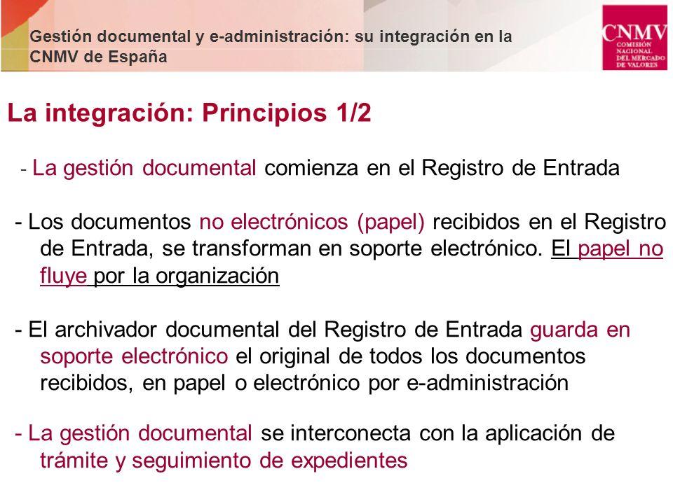 - La gestión documental comienza en el Registro de Entrada - Los documentos no electrónicos (papel) recibidos en el Registro de Entrada, se transforma