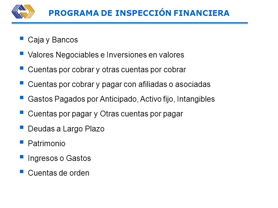 INSPECCIÓN FINANCIERA Comprende la revisión de estados financieros y/o aspectos financieros específicos Objetivo General Determinar si los estados fin