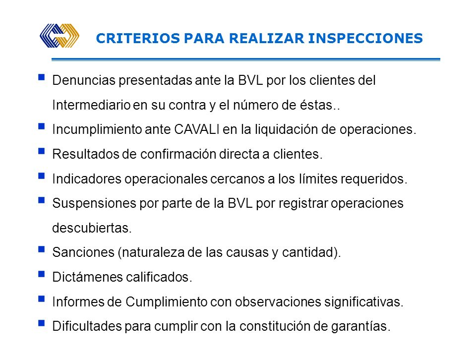 INSPECCIÓN INTEGRAL La inspección financiera – con un alcance menor al requerido para revisar la información financiera del intermediario. La inspecci
