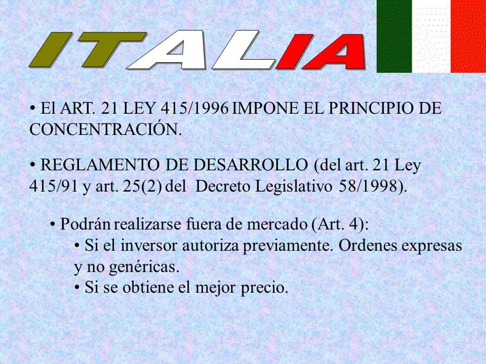 El ART. 21 LEY 415/1996 IMPONE EL PRINCIPIO DE CONCENTRACIÓN. Podrán realizarse fuera de mercado (Art. 4): Si el inversor autoriza previamente. Ordene