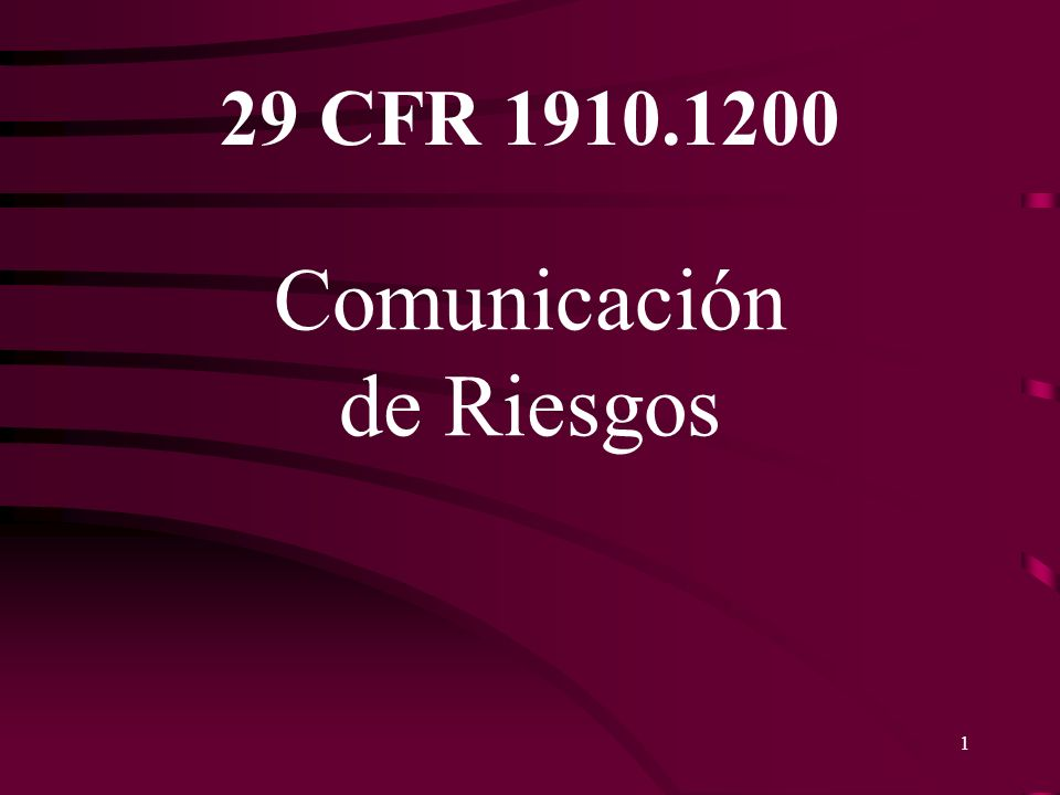 Comunicación de Riesgos 29 CFR 1910.1200 12 Esta comunicación debe ser realizada mediante un método detallado que debe incluir: –Etiquetas –Avisos –MSDS –Adiestramientos