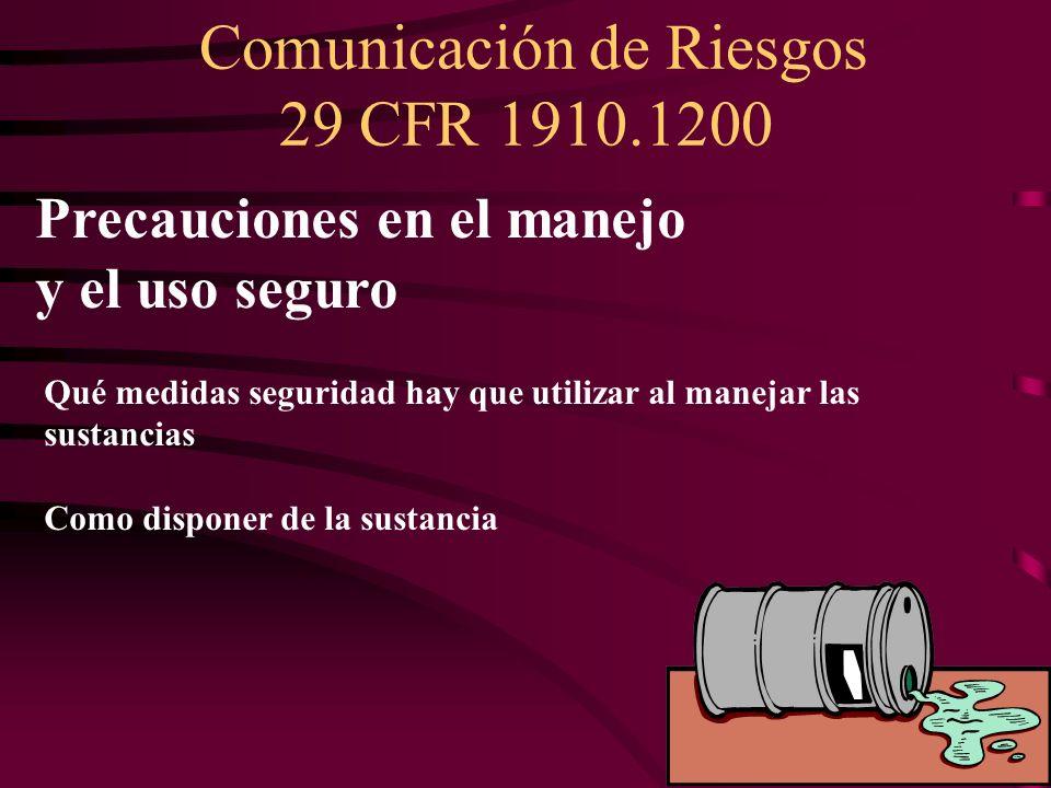 Comunicación de Riesgos 29 CFR 1910.1200 22 Precauciones en el manejo y el uso seguro Qué medidas seguridad hay que utilizar al manejar las sustancias