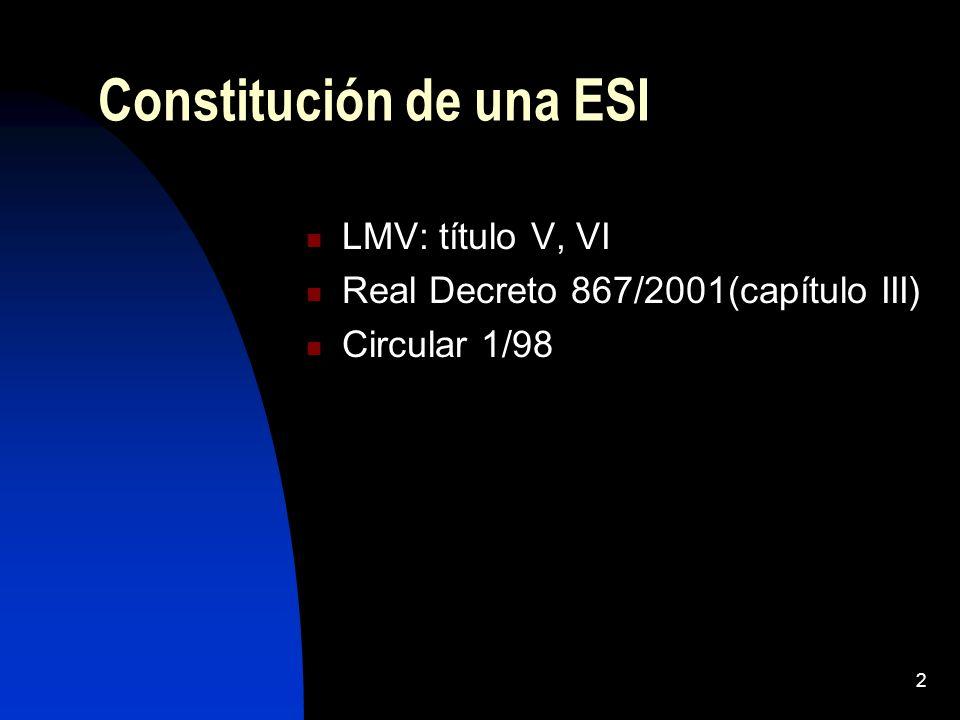 2 Constitución de una ESI LMV: título V, VI Real Decreto 867/2001(capítulo III) Circular 1/98