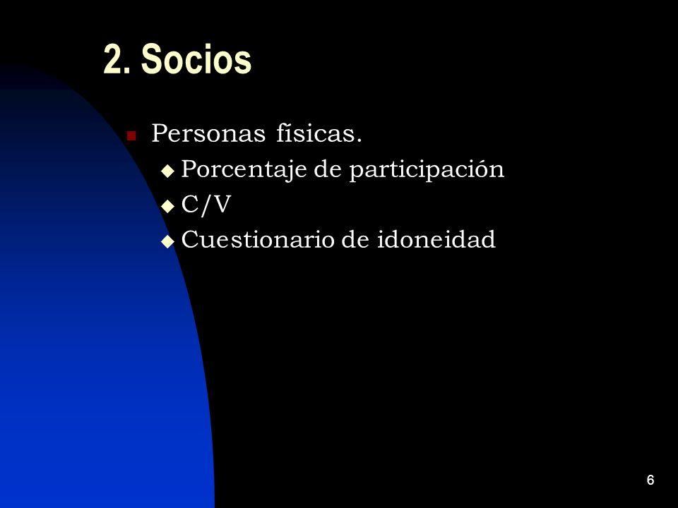 6 2. Socios Personas físicas. Porcentaje de participación C/V Cuestionario de idoneidad