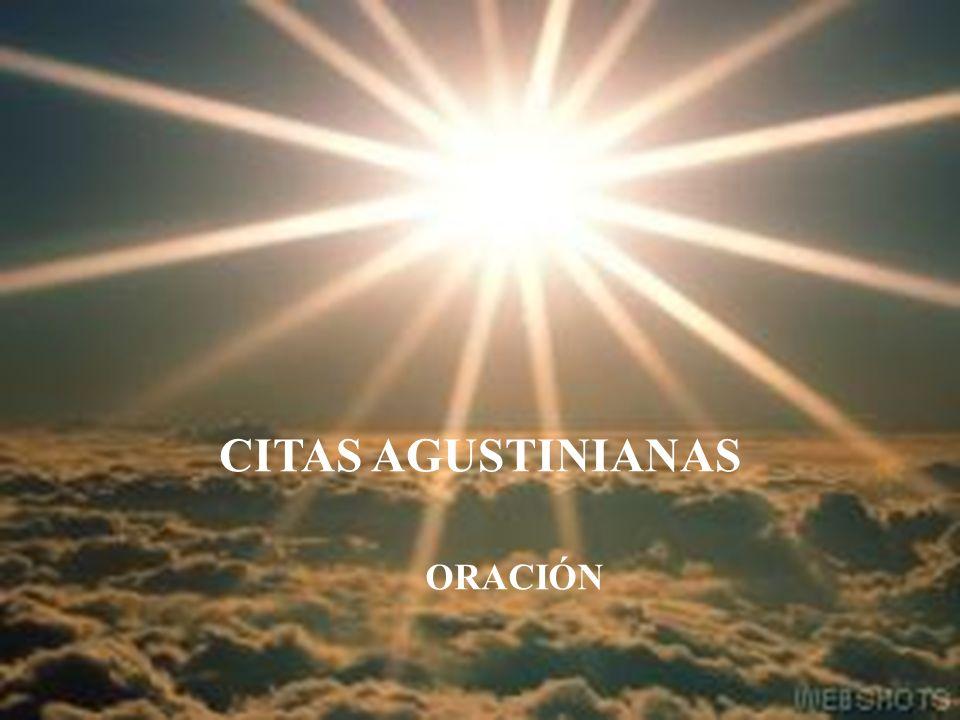 CITAS AGUSTINIANAS ORACIÓN