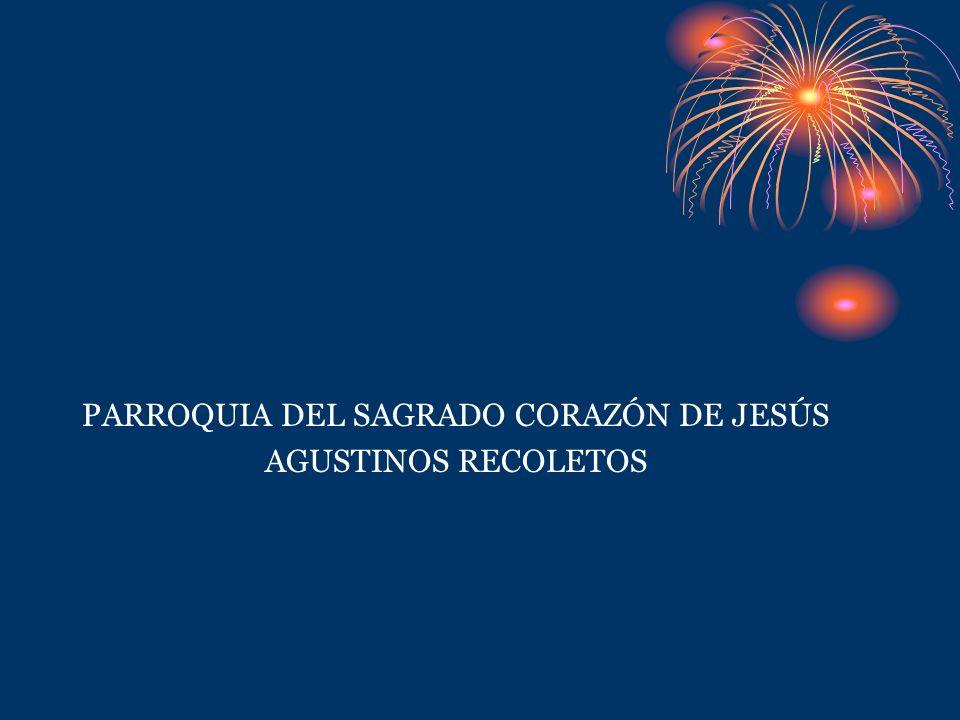 PARROQUIA DEL SAGRADO CORAZÓN DE JESÚS AGUSTINOS RECOLETOS