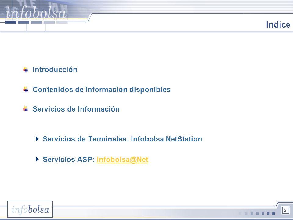 3 Introducción Infobolsa es un proveedor de servicios de información financiera global, propiedad de Deutsche Börse y Bolsa de Madrid.