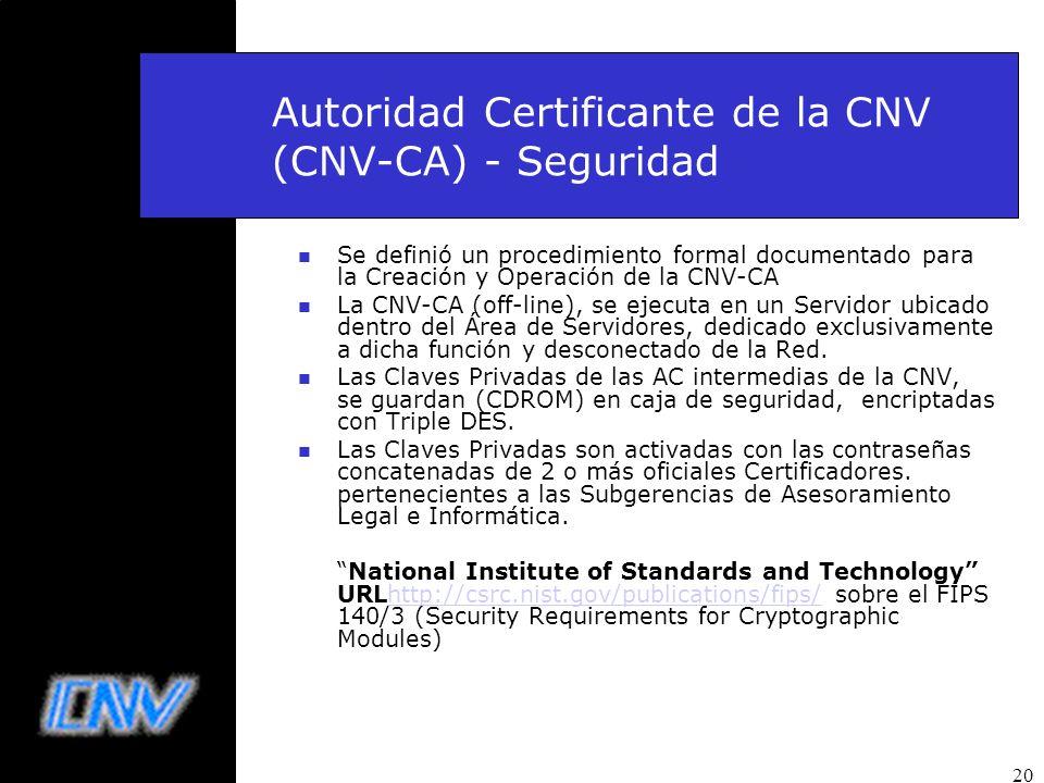 20 Autoridad Certificante de la CNV (CNV-CA) - Seguridad n Se definió un procedimiento formal documentado para la Creación y Operación de la CNV-CA n