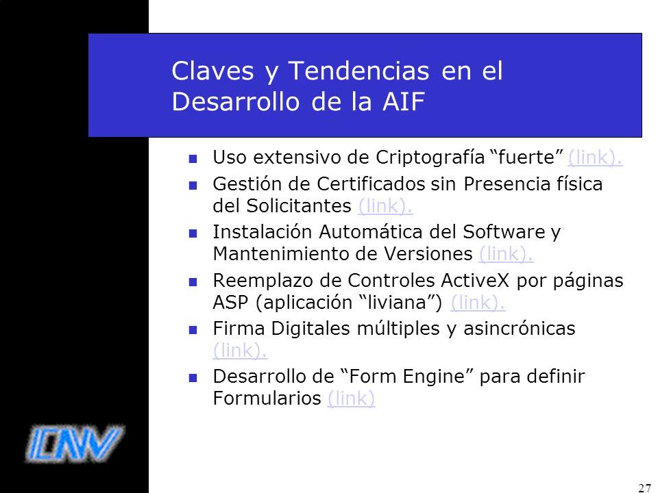 27 Claves y Tendencias en el Desarrollo de la AIF n Uso extensivo de Criptografía fuerte (link).(link). n Gestión de Certificados sin Presencia física