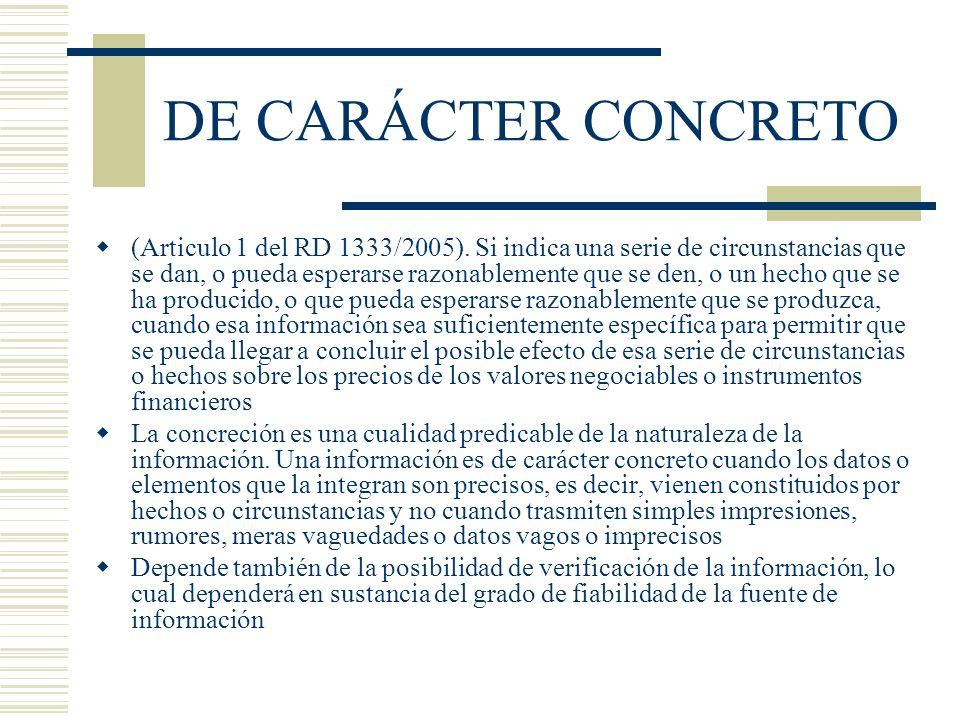 DE CARÁCTER CONCRETO (Articulo 1 del RD 1333/2005). Si indica una serie de circunstancias que se dan, o pueda esperarse razonablemente que se den, o u