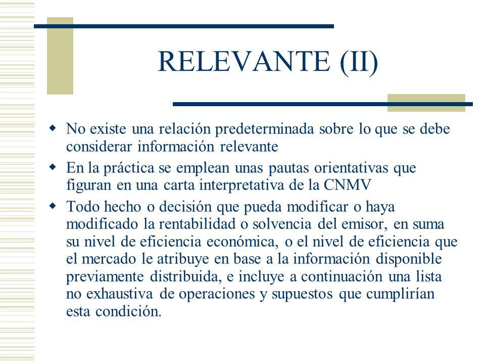 RELEVANTE (II) No existe una relación predeterminada sobre lo que se debe considerar información relevante En la práctica se emplean unas pautas orien
