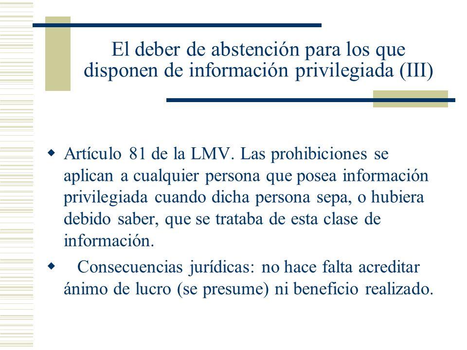 El deber de abstención para los que disponen de información privilegiada (III) Artículo 81 de la LMV. Las prohibiciones se aplican a cualquier persona