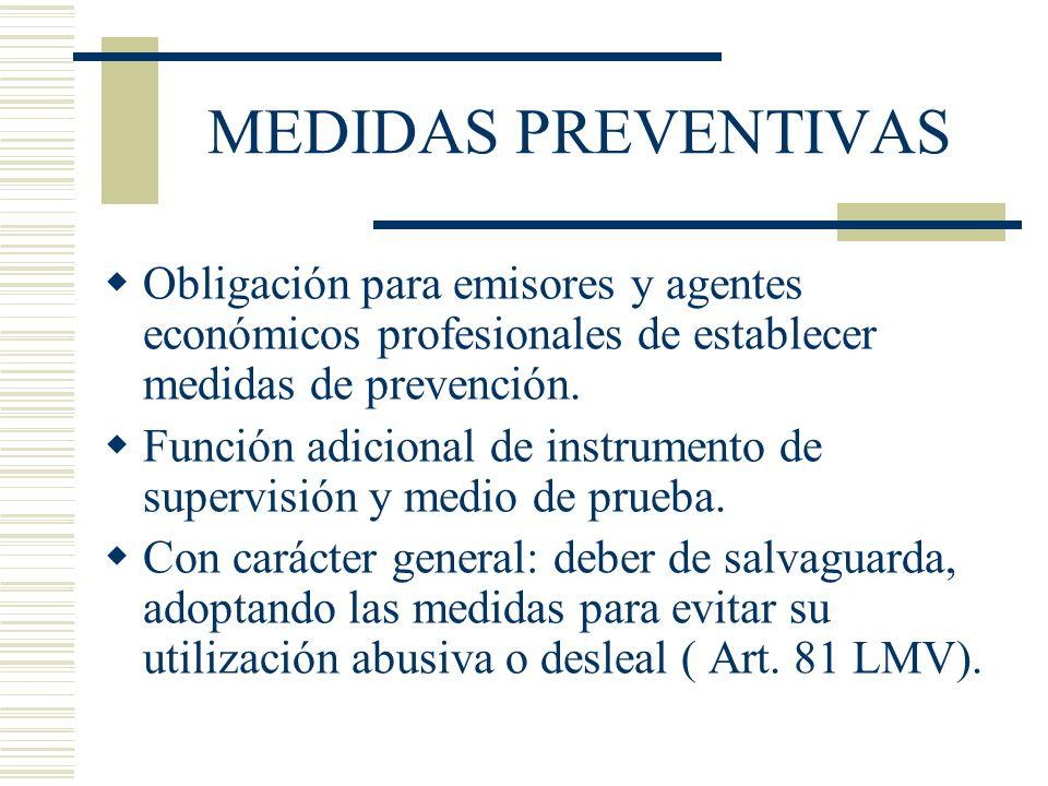 MEDIDAS PREVENTIVAS Obligación para emisores y agentes económicos profesionales de establecer medidas de prevención. Función adicional de instrumento