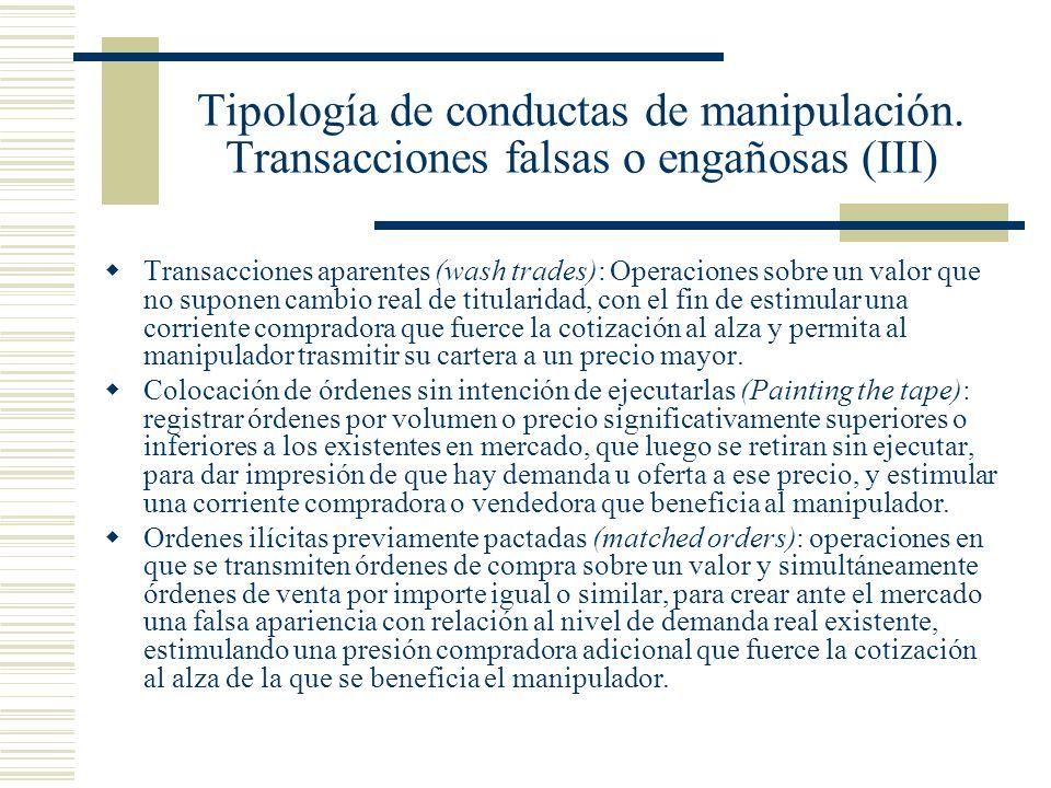 Tipología de conductas de manipulación. Transacciones falsas o engañosas (III) Transacciones aparentes (wash trades): Operaciones sobre un valor que n