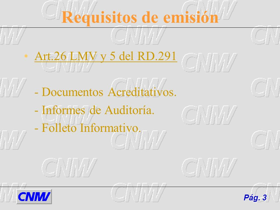Requisitos de emisión Art.26 LMV y 5 del RD.291 - Documentos Acreditativos.