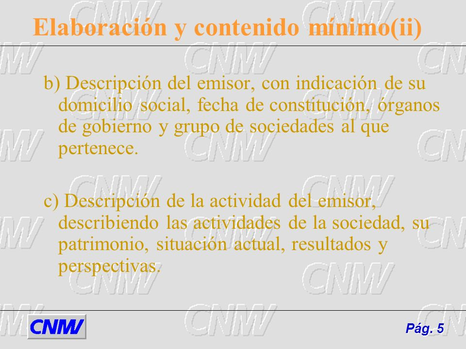 Elaboración y contenido mínimo(ii) b) Descripción del emisor, con indicación de su domicilio social, fecha de constitución, órganos de gobierno y grup