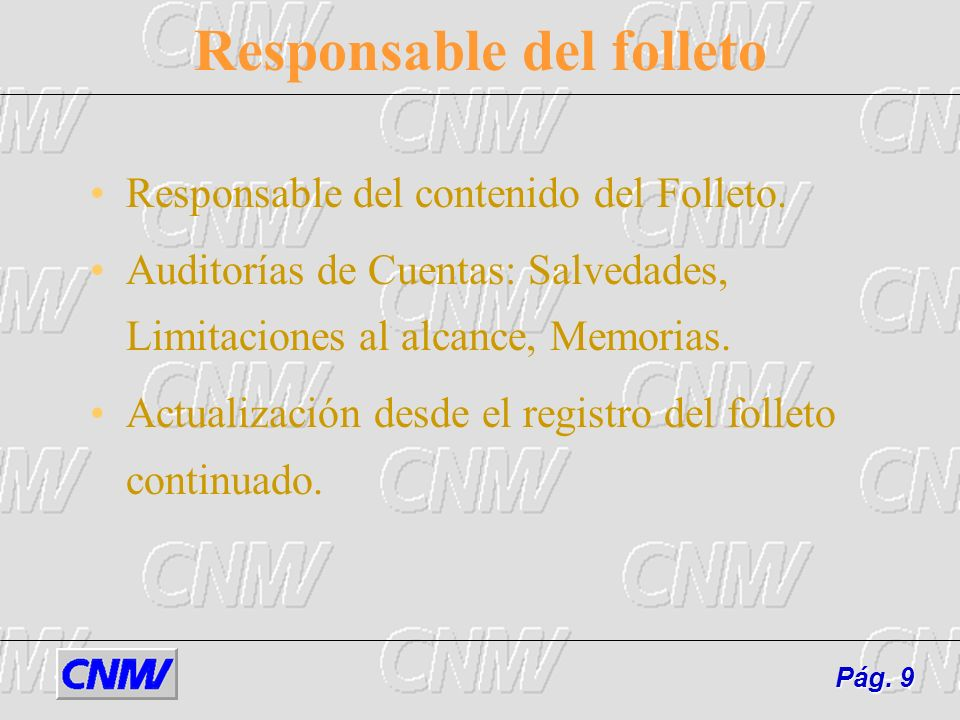 Responsable del folleto Responsable del contenido del Folleto.