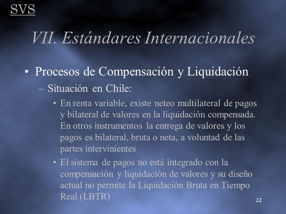SVS 22 VII. Estándares Internacionales Procesos de Compensación y Liquidación –Situación en Chile: En renta variable, existe neteo multilateral de pag