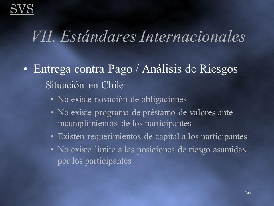 SVS 26 VII. Estándares Internacionales Entrega contra Pago / Análisis de Riesgos –Situación en Chile: No existe novación de obligaciones No existe pro