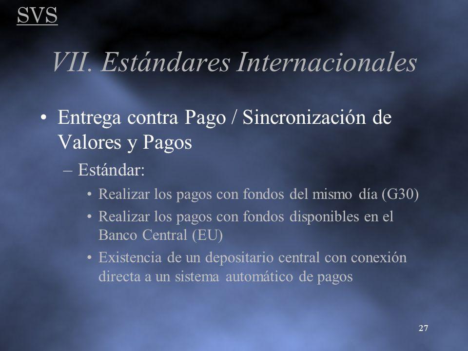 SVS 27 VII. Estándares Internacionales Entrega contra Pago / Sincronización de Valores y Pagos –Estándar: Realizar los pagos con fondos del mismo día