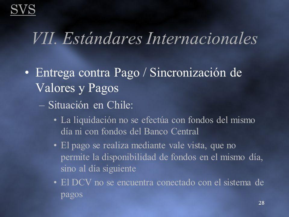 SVS 28 VII. Estándares Internacionales Entrega contra Pago / Sincronización de Valores y Pagos –Situación en Chile: La liquidación no se efectúa con f
