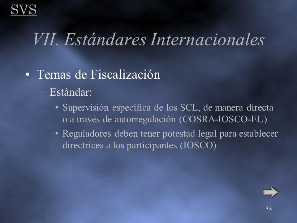 SVS 32 VII. Estándares Internacionales Temas de Fiscalización –Estándar: Supervisión específica de los SCL, de manera directa o a través de autorregul