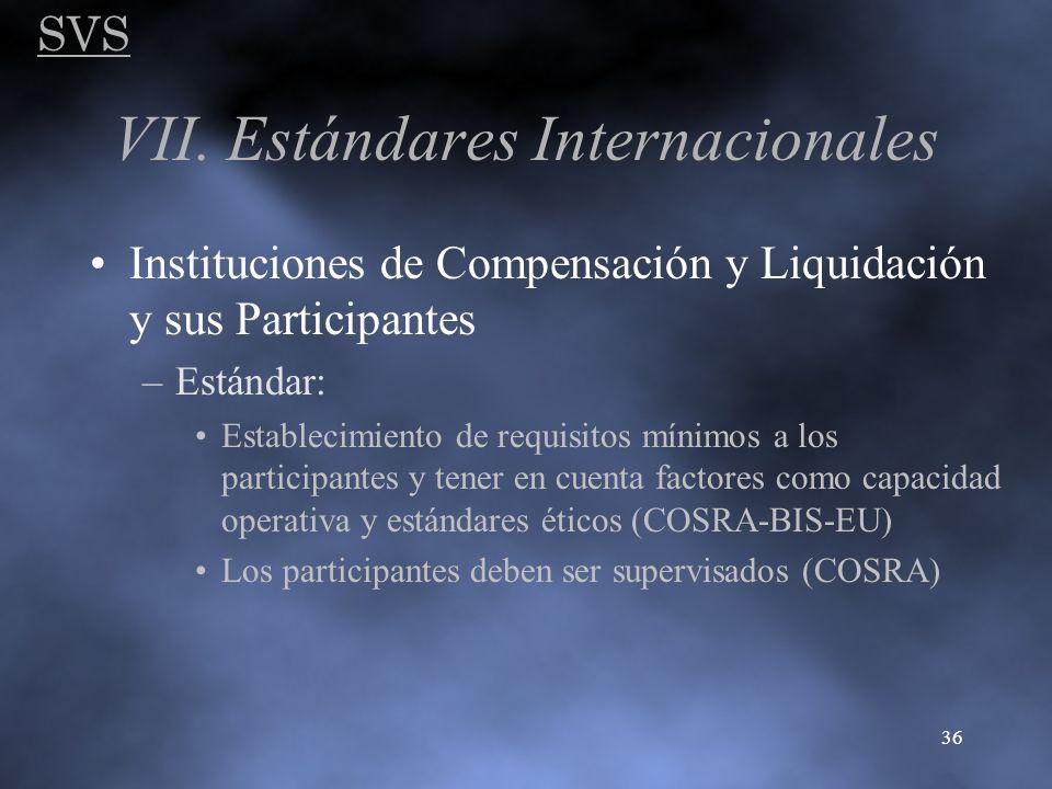 SVS 36 VII. Estándares Internacionales Instituciones de Compensación y Liquidación y sus Participantes –Estándar: Establecimiento de requisitos mínimo
