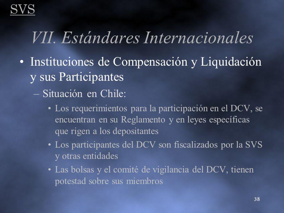 SVS 38 VII. Estándares Internacionales Instituciones de Compensación y Liquidación y sus Participantes –Situación en Chile: Los requerimientos para la