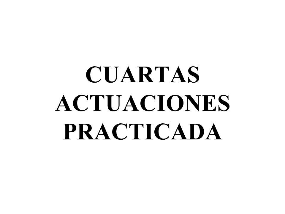CUARTAS ACTUACIONES PRACTICADA