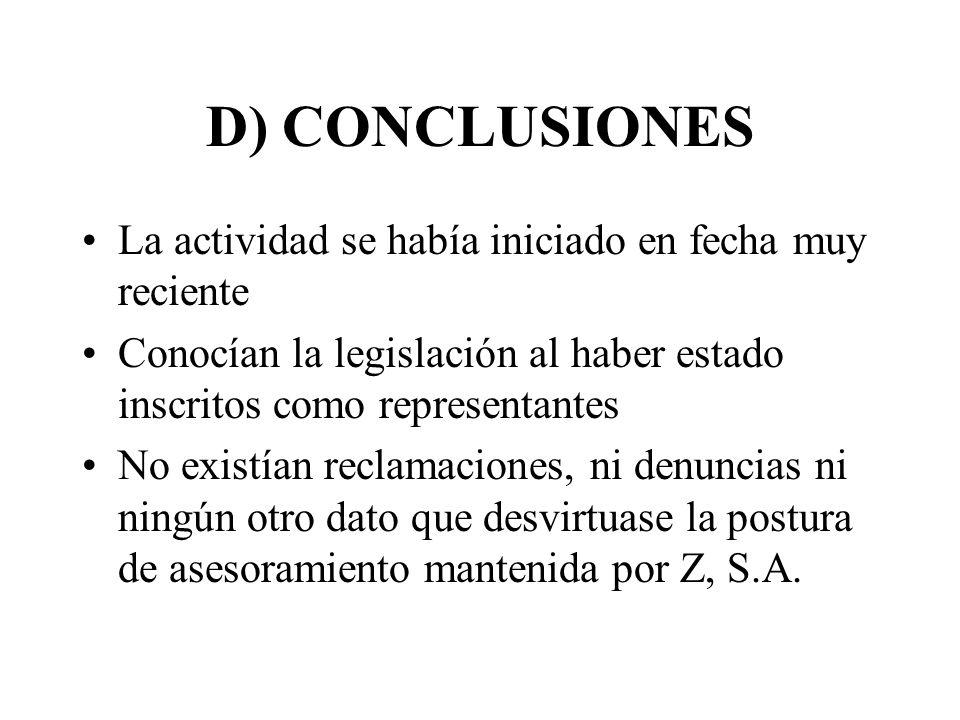 D) CONCLUSIONES La actividad se había iniciado en fecha muy reciente Conocían la legislación al haber estado inscritos como representantes No existían