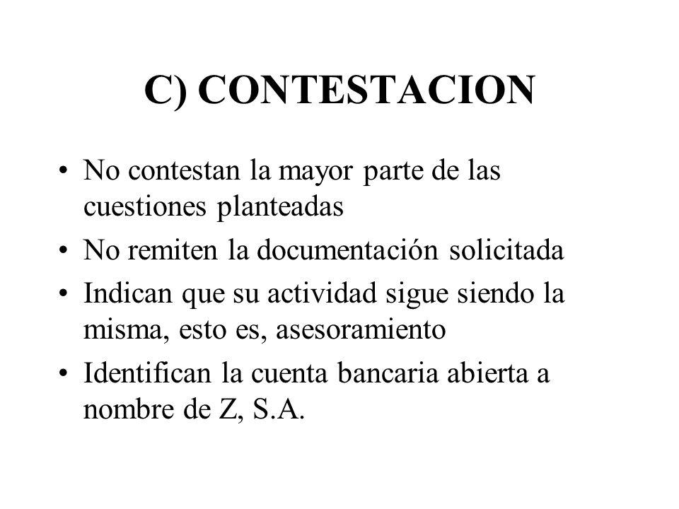 C) CONTESTACION No contestan la mayor parte de las cuestiones planteadas No remiten la documentación solicitada Indican que su actividad sigue siendo