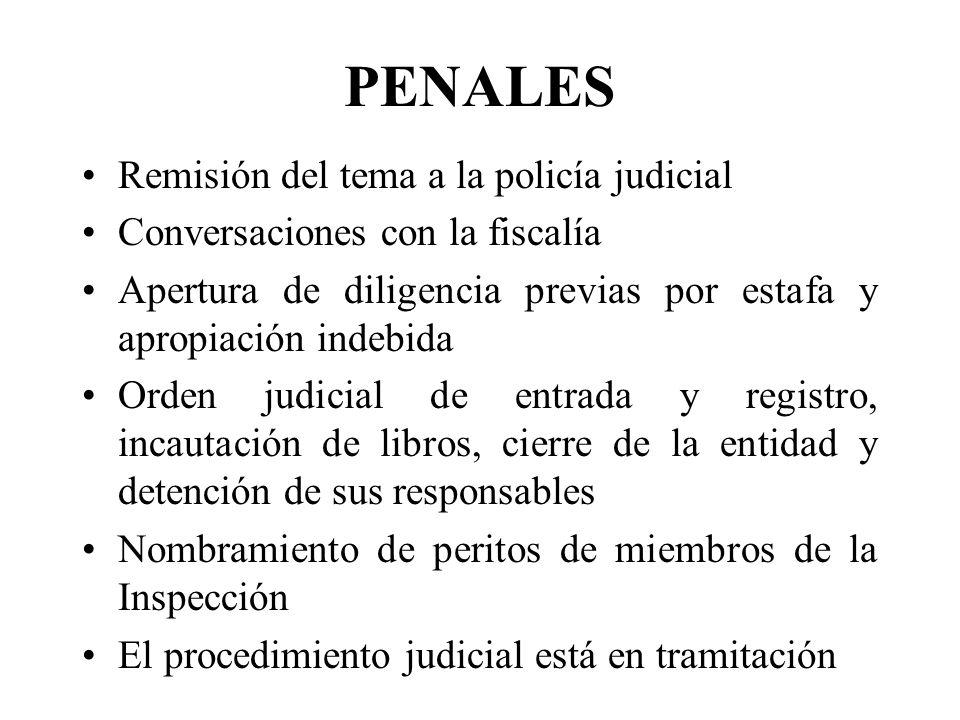 PENALES Remisión del tema a la policía judicial Conversaciones con la fiscalía Apertura de diligencia previas por estafa y apropiación indebida Orden