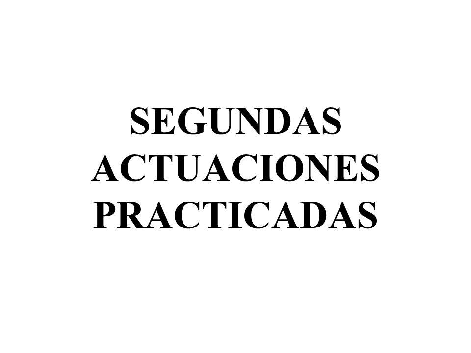 SEGUNDAS ACTUACIONES PRACTICADAS
