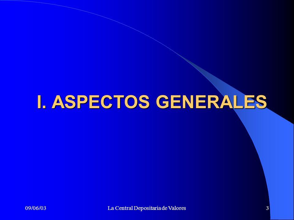 09/06/03La Central Depositaria de Valores4 CENTRAL DEPOSITARIA DE VALORES Definición: Es una institución encargada del registro y administración de valores, que permite que las operaciones con los mismos sean procesadas mediante anotaciones en cuenta.