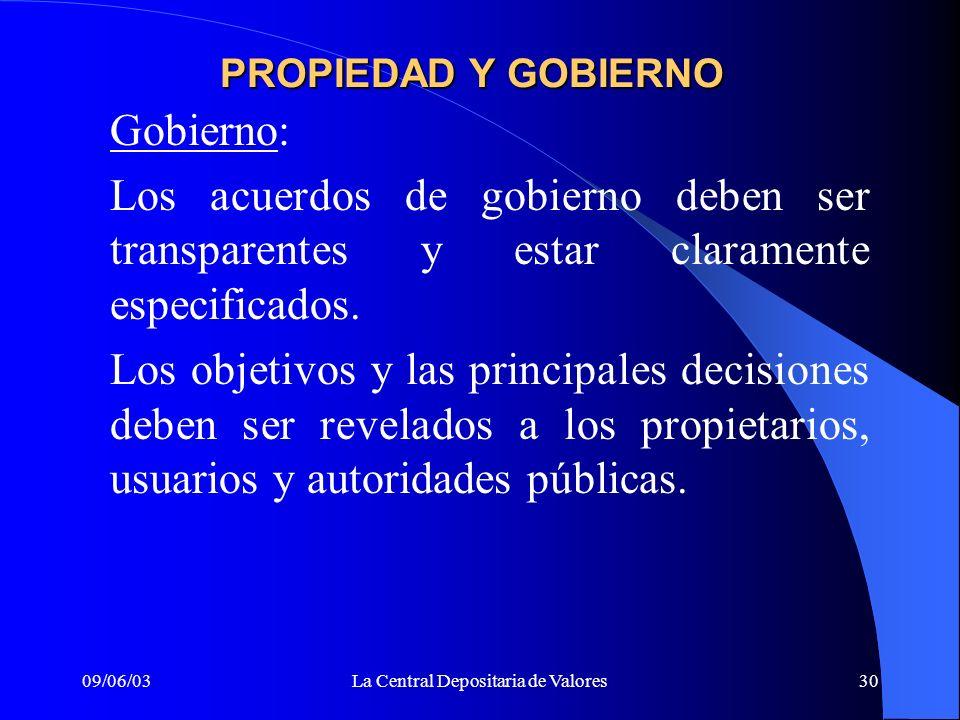 09/06/03La Central Depositaria de Valores30 PROPIEDAD Y GOBIERNO Gobierno: Los acuerdos de gobierno deben ser transparentes y estar claramente especif