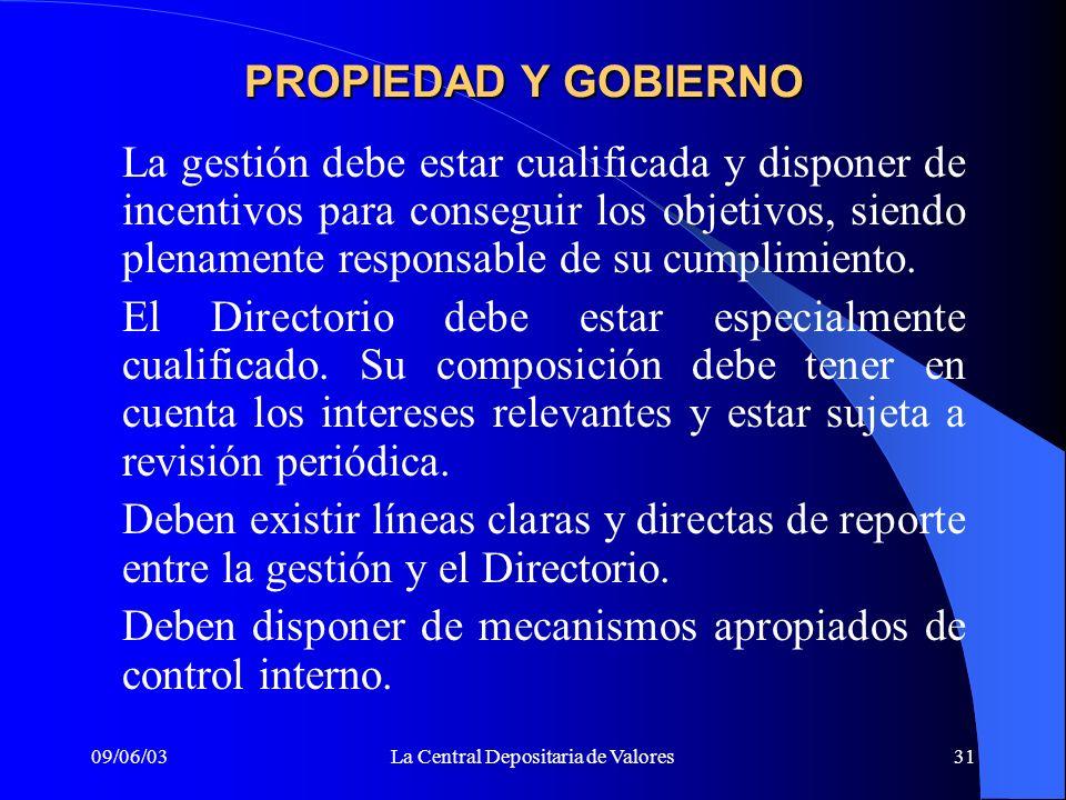 09/06/03La Central Depositaria de Valores31 PROPIEDAD Y GOBIERNO La gestión debe estar cualificada y disponer de incentivos para conseguir los objetiv