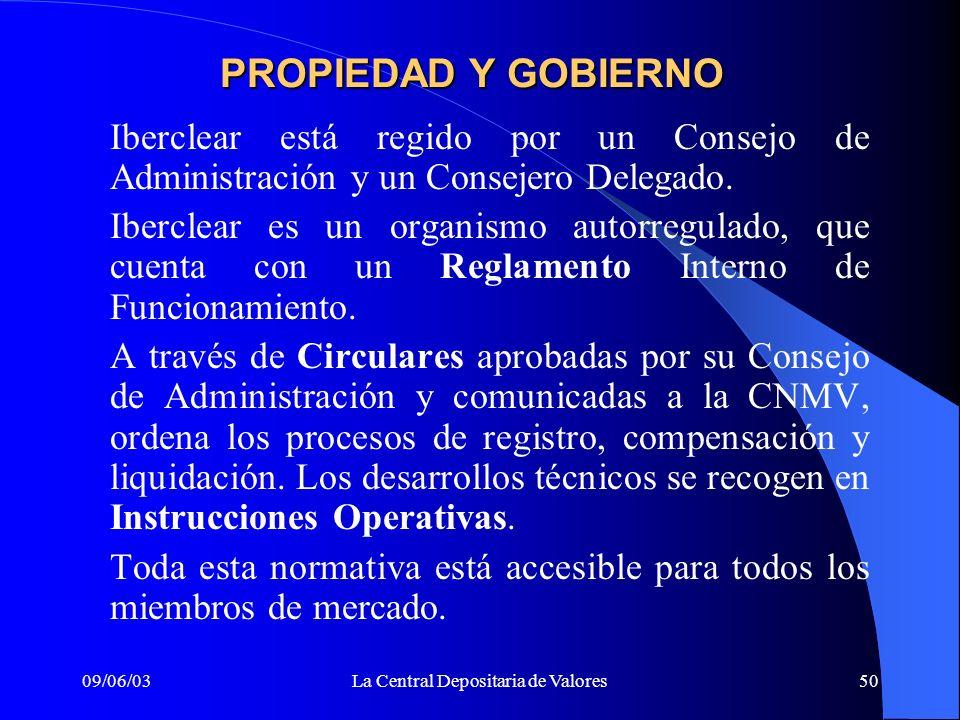 09/06/03La Central Depositaria de Valores50 Iberclear está regido por un Consejo de Administración y un Consejero Delegado. Iberclear es un organismo