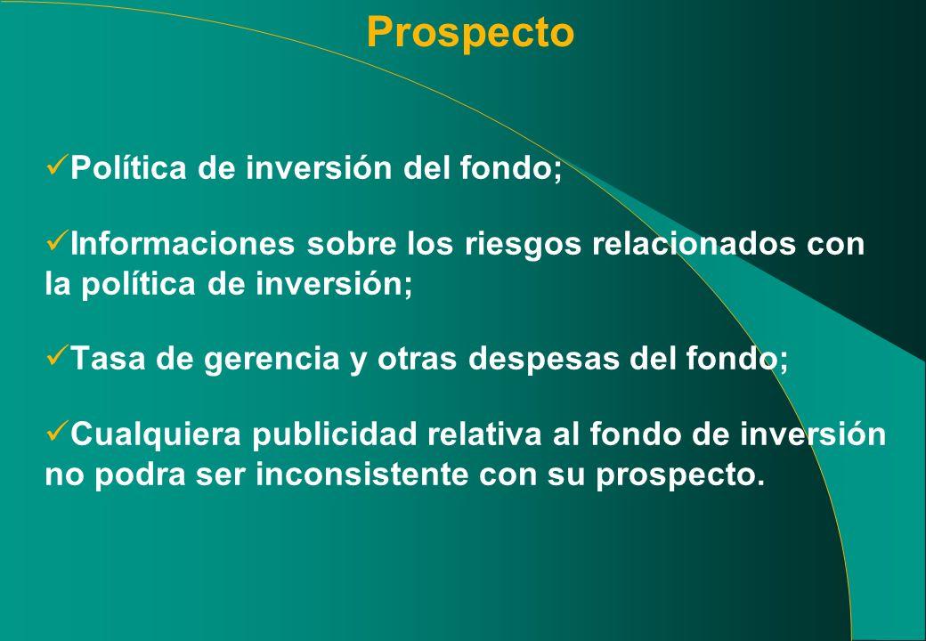 Prospecto Política de inversión del fondo; Informaciones sobre los riesgos relacionados con la política de inversión; Tasa de gerencia y otras despesa