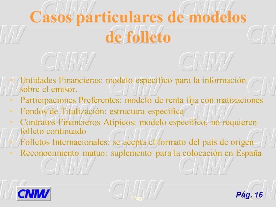 Pág.16 Casos particulares de modelos de folleto Entidades Financieras: modelo específico para la información sobre el emisor. Participaciones Preferen