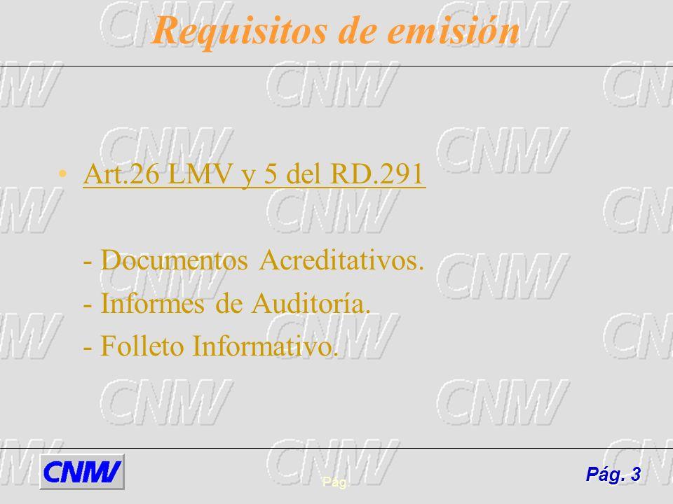 Pág.14 Elaboración y contenido mínimo (ii) b) Descripción del emisor, con indicación de su domicilio social, fecha de constitución, órganos de gobierno y grupo de sociedades al que pertenece.
