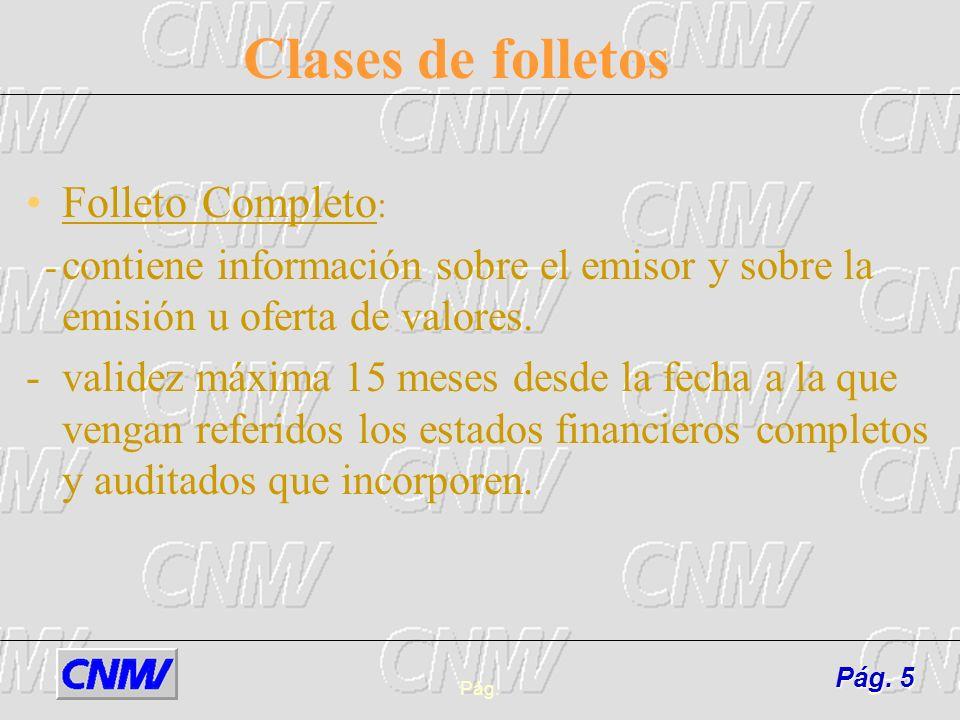 Pág.16 Casos particulares de modelos de folleto Entidades Financieras: modelo específico para la información sobre el emisor.