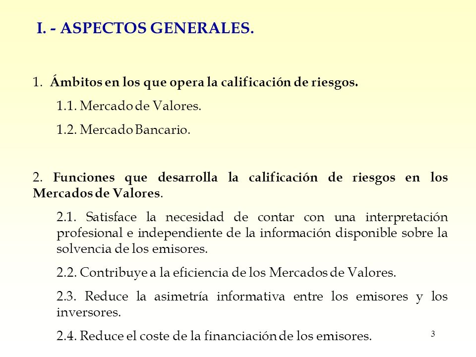3 I. - ASPECTOS GENERALES. 1. Ámbitos en los que opera la calificación de riesgos.