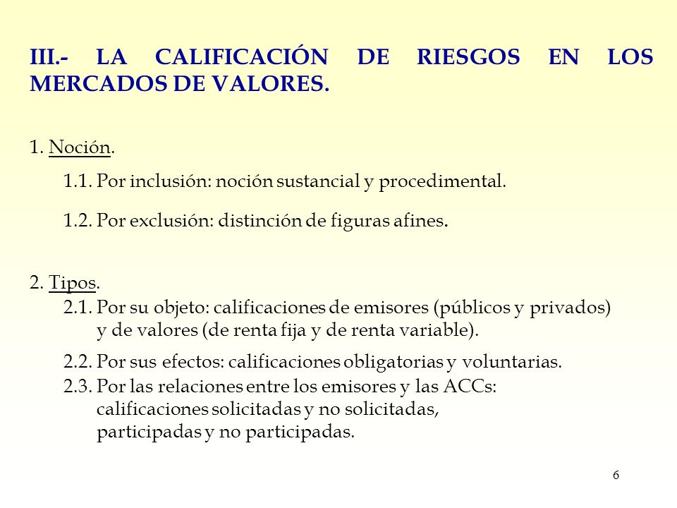 7 III.- LA CALIFICACIÓN DE RIESGOS EN LOS MERCADOS DE VALORES.