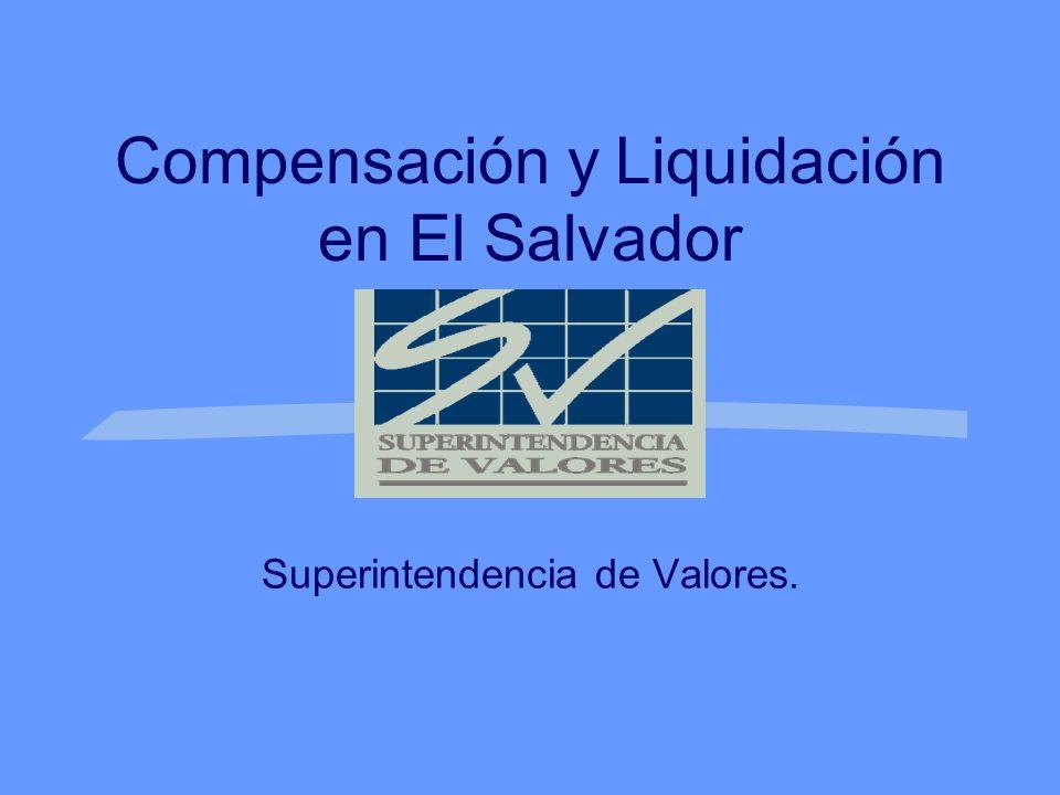 Superintendencia de Valores. Compensación y Liquidación en El Salvador