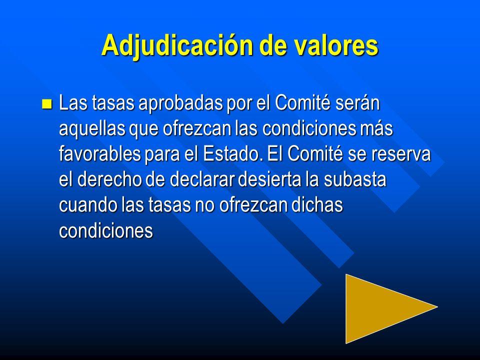 Mecanismo de adjudicación El Comité para la Adjudicación de LETES integrado por por funcionarios del Ministerio de Hacienda y BCR, aceptarán o rechazarán las ofertas con base a las tasas de rendimiento requeridas por los Agentes Directos o Indirectos.