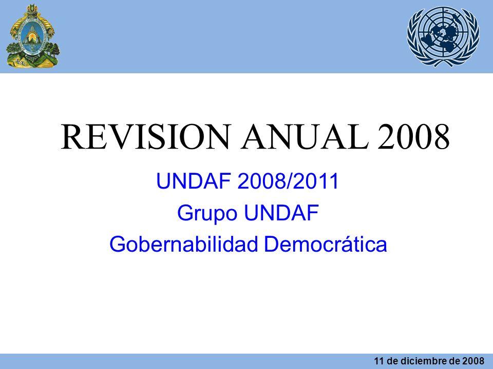 REVISION ANUAL 2008 UNDAF 2008/2011 Grupo UNDAF Gobernabilidad Democrática 11 de diciembre de 2008