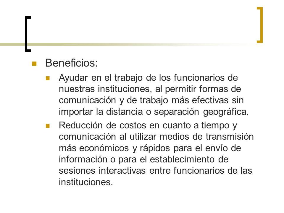 Objetivos Específicos: Facilitar la comunicación y el intercambio de información entre los funcionarios de las instituciones. Contar con una herramien