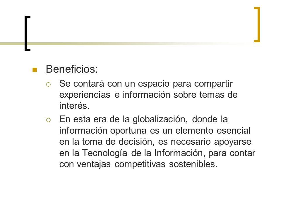 Beneficios: Ayudar en el trabajo de los funcionarios de nuestras instituciones, al permitir formas de comunicación y de trabajo más efectivas sin impo
