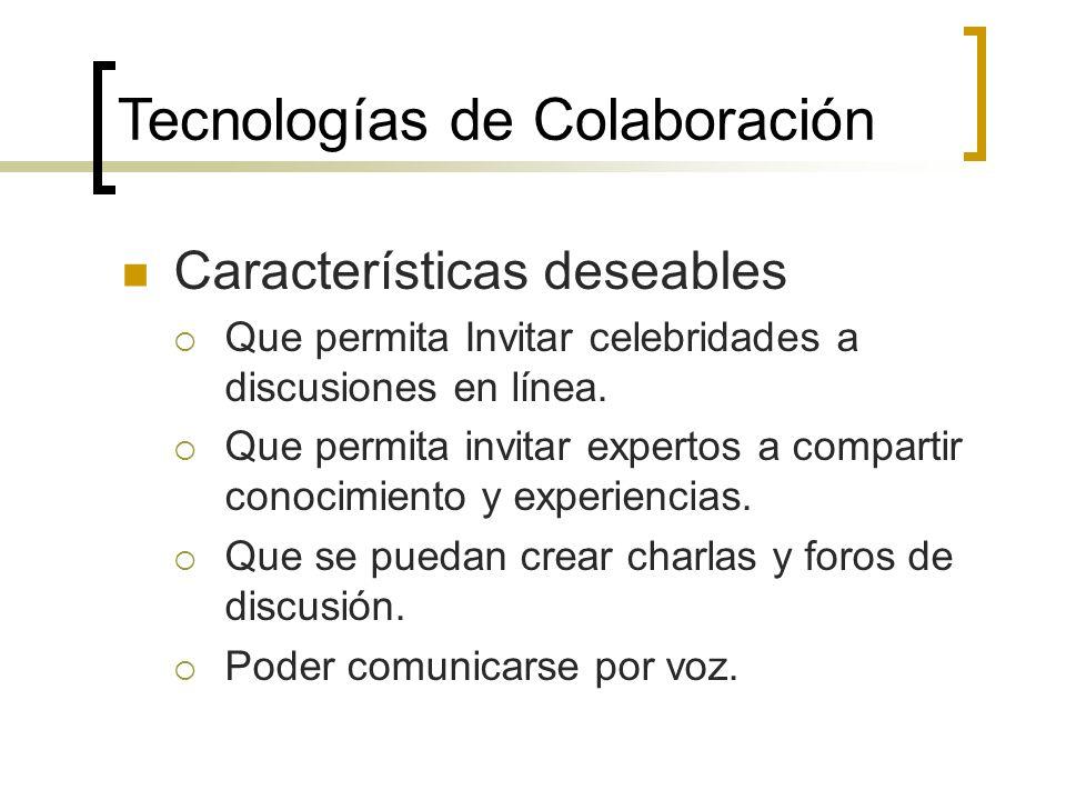 Características deseables Organizar reuniones o sesiones específicas de trabajo. Colectar el contenido de los foros para crear una base de conocimient
